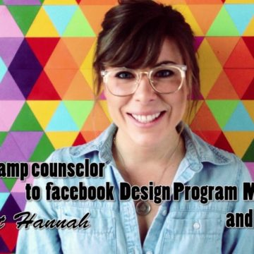 From camp counselor to facebook design program manager