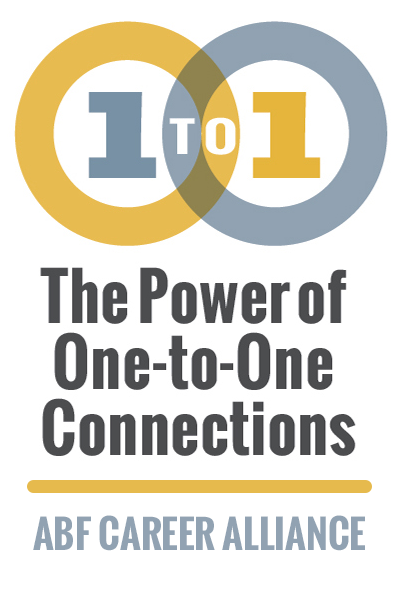 The Power of One-to-One Connections - ABF Career Alliance