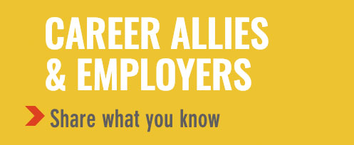 Career Allies & Employers - Share what you know