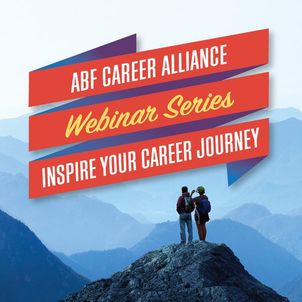 ABF Career Alliance Webinar Series - Inspire Your Career Journey