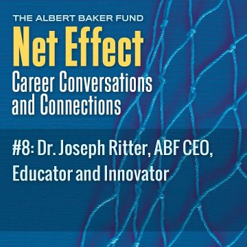Net Effect #8: Dr. Joseph Ritter, Abf Ceo, Educator And Innovator