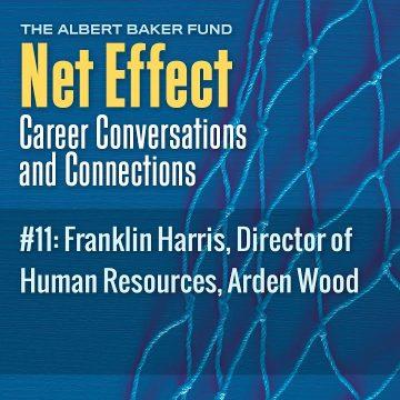 Net Effect #11: Franklin Harris, Director Of Human Resources, Arden Wood