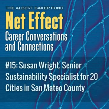 Net Effect #15: Susan Wright, Senior Sustainability Specialist For 20 Cities In San Mateo County