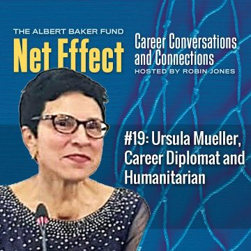 Net Effect #19: Ursula Mueller, Career Diplomat And Humanitarian