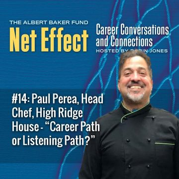 "Net Effect #14: Paul Perea, Head Chef, High Ridge House – ""career Path Or Listening Path?"""