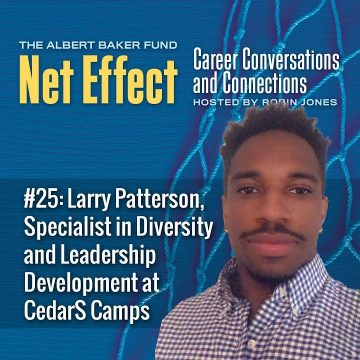 Net Effect #25: Larry Patterson, Specialist In Diversity And Leadership Development At Cedars Camps