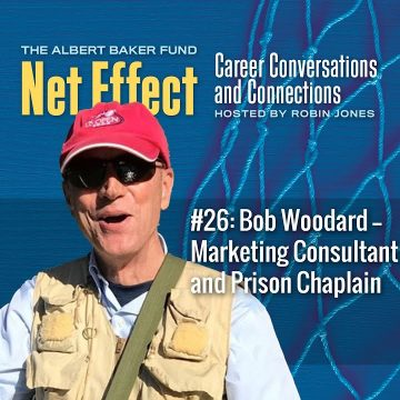 Net Effect #26: Bob Woodard — Marketing Consultant And Prison Chaplain