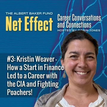 Net Effect #3: Kristin Weaver — How A Start In Finance Led To A Career With The Cia And Fighting Poachers!