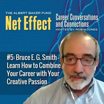 Net Effect #5: Bruce Smith–learn How To Combine Your Career With Your Creative Passion