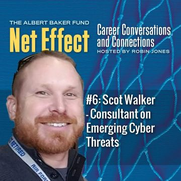 Net Effect #6: Scot Walker – Consultant On Emerging Cyber Threats