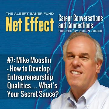 Net Effect #7: Mike Mooslin – How To Develop Entrepreneurship Qualities… What's Your Secret Sauce?