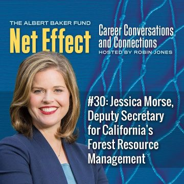 Net Effect #30: Jessica Morse, Deputy Secretary For California's Forest Resource Management