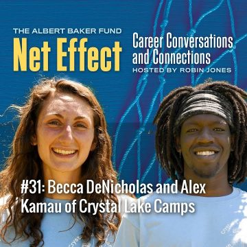 Net Effect #31: Becca DeNicholas And Alex Kamau Of Crystal Lake Camps