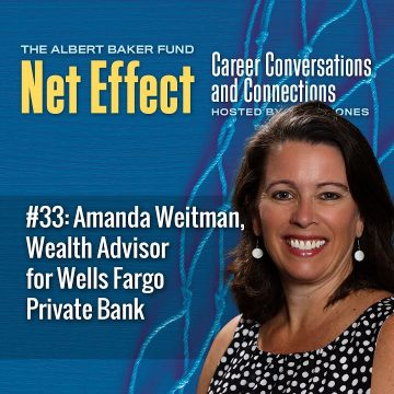Net Effect #33: Amanda Weitman, Wealth Advisor For Wells Fargo Private Bank