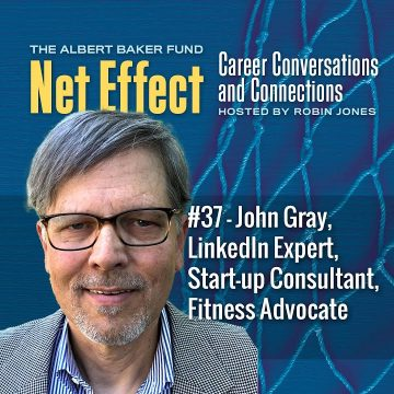 Net Effect #37: John Gray, Linkedin Expert, Start Up Consultant, Fitness Advocate