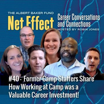 Net Effect #40: Former Camp Staffers Share How Working At Camp Was A Valuable Career Investment!