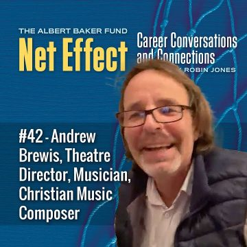 Net Effect #42 – Andrew Brewis, Theatre Director, Musician, Christian Music Composer