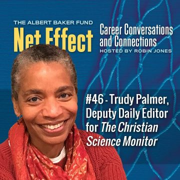Net Effect #46 - Trudy Palmer, Deputy Daily Editor For The Christian Science Monitor